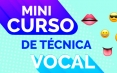Mini Curso de Técnica Vocal