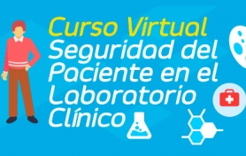 Curso Virtual Seguridad del Paciente en el Laboratorio Clínico
