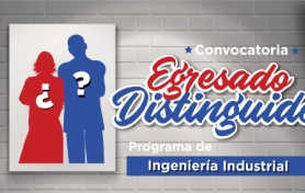 Convocatoria Egresado Distinguido - Ingeniería Industrial